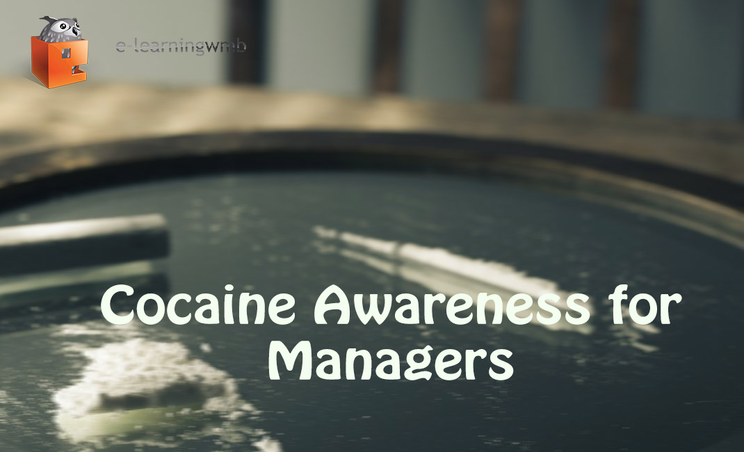 Cocaine Awareness for Managers e-Learning