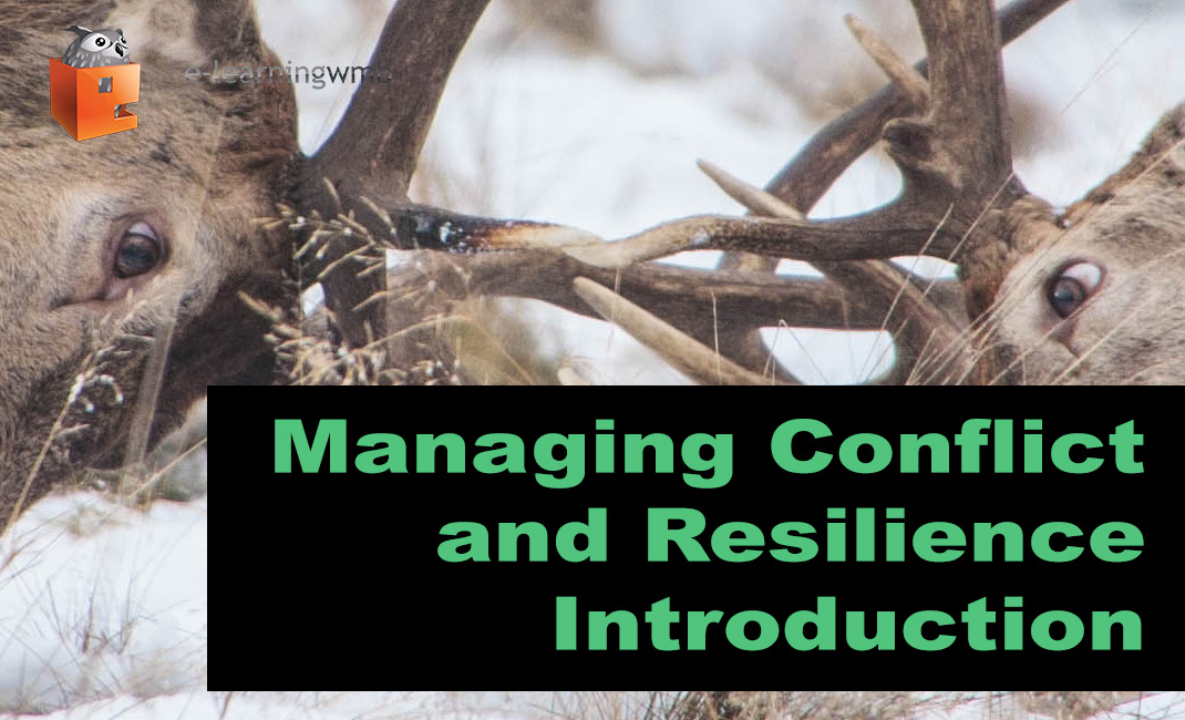 Managing Conflict and Resilience Introduction e-Learning